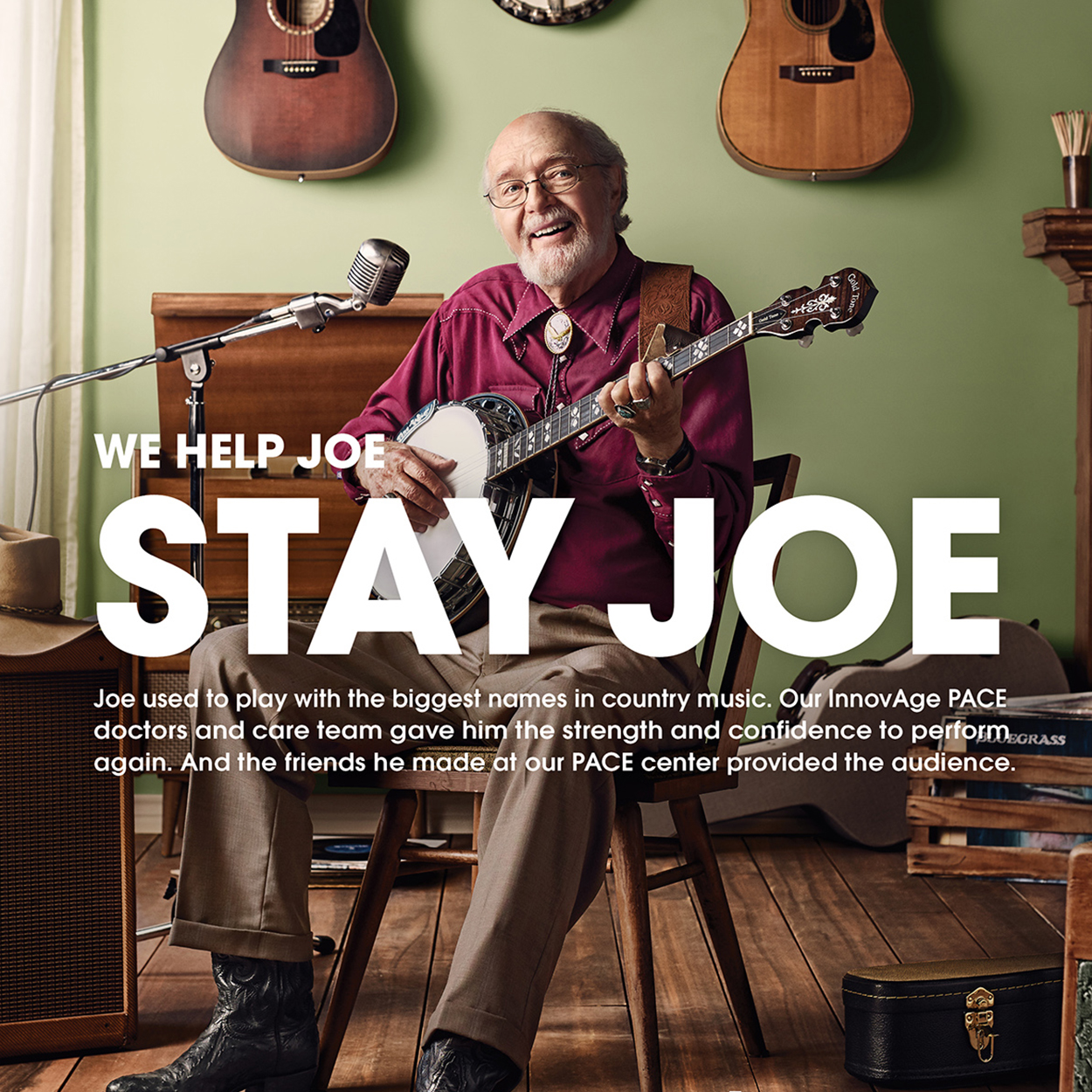 "Older man playing banjo in a living room with several guitars hanging behind him, and words that read, ""We help Joe stay Joe."""