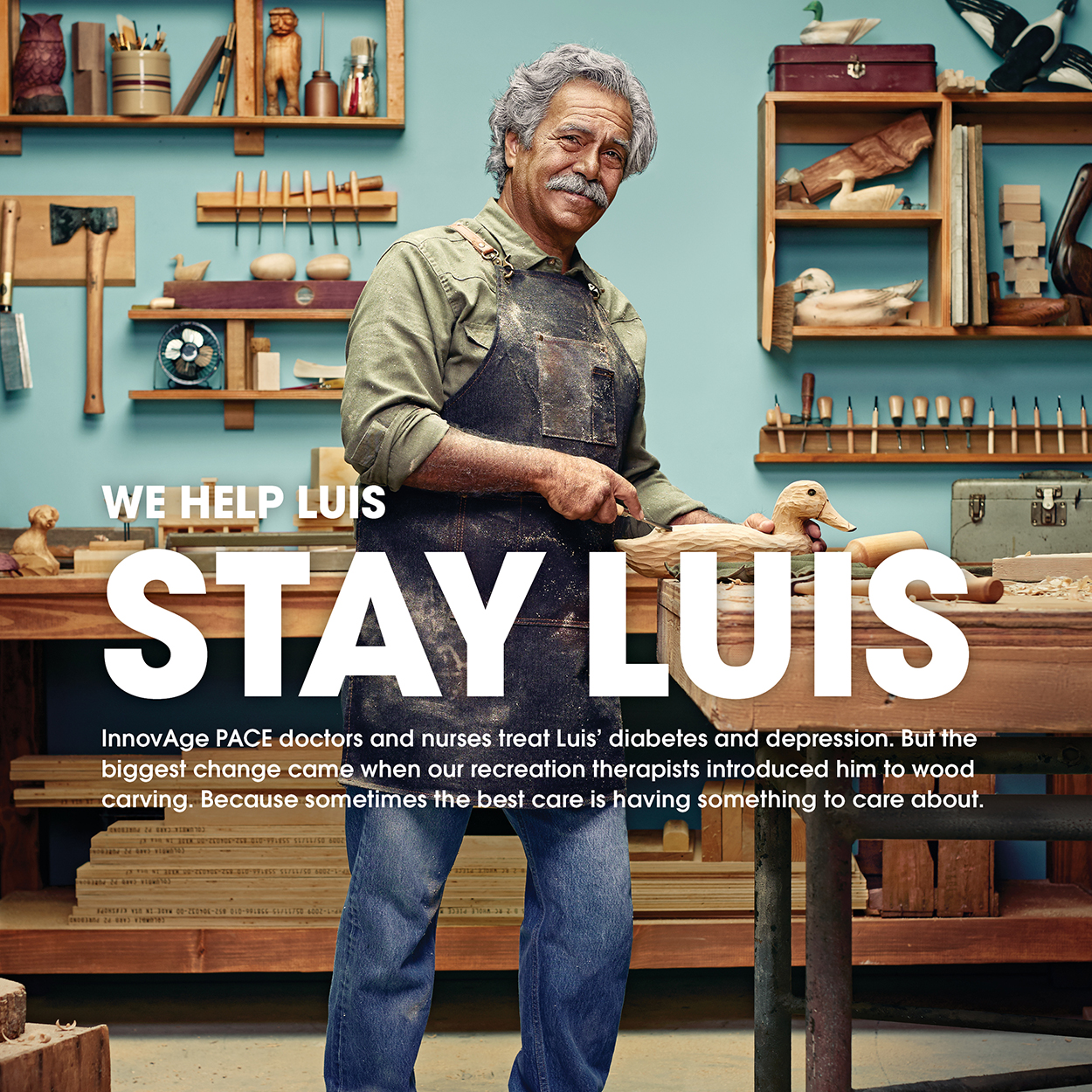 "Print advertisement showing a older woodworker in his shop creating a wooden mallard, with the words ""We help Luis stay Luis."""