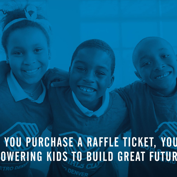"Stylized photograph of three smiling youths and the words, ""When you purchase a raffle ticket, you are empowering kids to build great futures."""