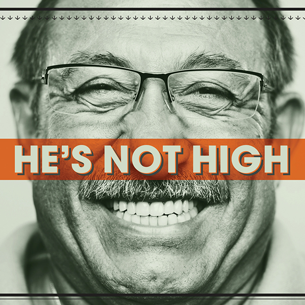 "Example of Panacea ""He's Not High"" advertising campaign featuring a smiling man."
